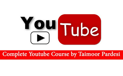 Download Complete Youtube Course by Taimoor Pardesi