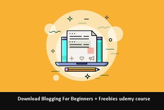 Download Blogging For Beginners + Freebies udemy course