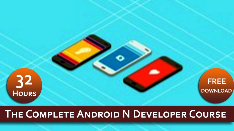 Photo of Download The Complete Android N Developer Course