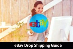 Download eBay Drop Shipping Guide with No Inventory Work From Home