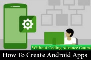 Download How To Create Android Apps Without Coding Advance Course