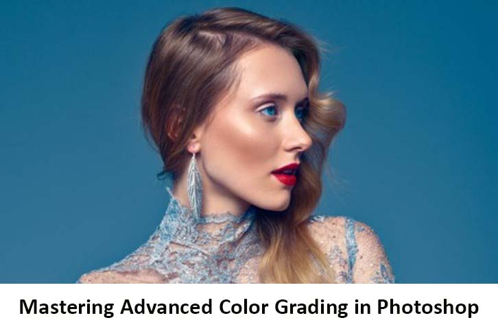 Photo of Download Mastering Advanced Color Grading in Photoshop