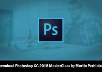 Download Photoshop CC 2018 MasterClass by Martin Perhiniak