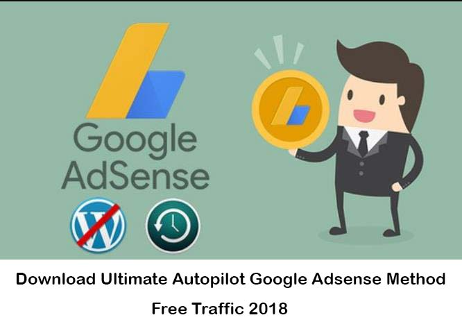 Photo of Download Ultimate Autopilot Google Adsense Method Free Traffic 2018