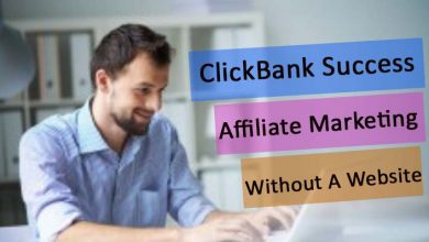 Photo of ClickBank Success Affiliate Marketing Without A Website Download